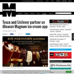 Tesco and Unilever partner on iBeacon Magnum ice cream app