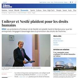 ONU: Unilever et Nestlé plaident pour les droits humains