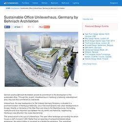 Sustainable Office Unileverhaus, Germany by Behnisch Architekten « Architecture « Design « DesignWagen