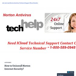 How to Uninstall Norton Internet Security? – 1800-589-0948 Norton Antivirus Technical Support Phone Number