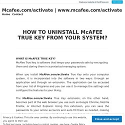 HOW TO UNINSTALL McAFEE TRUE KEY FROM YOUR SYSTEM? – Mcafee.com/activate