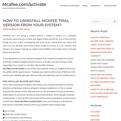 HOW TO UNINSTALL MCAFEE TRIAL VERSION FROM YOUR SYSTEM?