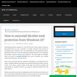 How to uninstall McAfee total protection from Windows 10?