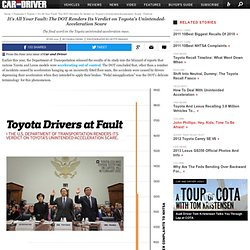 It's All Your Fault: The DOT Renders Its Verdict on Toyota's Unintended-Acceleration Scare – Feature