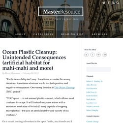 Ocean Plastic Cleanup: Unintended Consequences (artificial habitat for mahi-mahi and more)