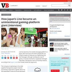 How Japan's Line became an unintentional gaming-platform giant (interview)