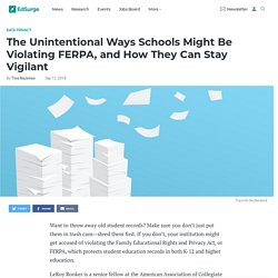 The Unintentional Ways Schools Might Be Violating FERPA, and How They Can Stay Vigilant
