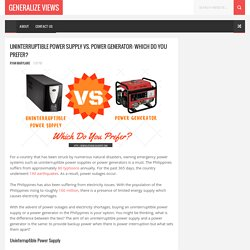 Uninterruptible Power Supply vs. Power Generator: Which Do You Prefer? - Generalize Views
