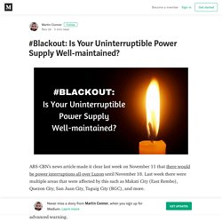 #Blackout: Is Your Uninterruptible Power Supply Well-maintained?
