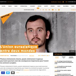 L'Union eurasiatique entre deux mondes