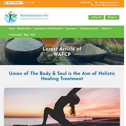Union of The Body & Soul is the Aim of Holistic Healing Therapy - WAFCP
