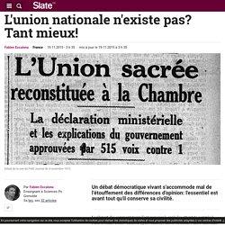 L'union nationale n'existe pas? Tant mieux!
