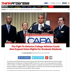 The Fight To Unionize College Athletes Could Also Expand Union Rights For Graduate Students