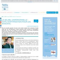 La SELARL Unipersonnelle : outil d'optimisation pour les avocats.