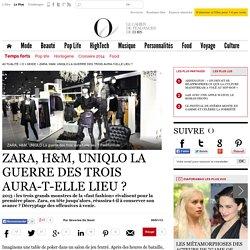 ZARA, H&M, UNIQLO La guerre des trois aura-t-elle lieu ? - 9 janvier 2013
