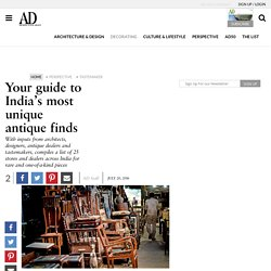 Your guide to India's most unique antique finds