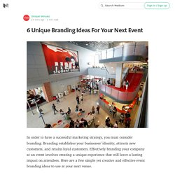 6 Unique Branding Ideas For Your Next Event