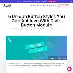 5 Unique Button Styles You Can Achieve With Divi's Button Module