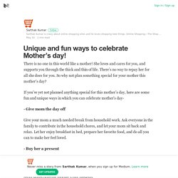 Best way to celebrate Mother's day!