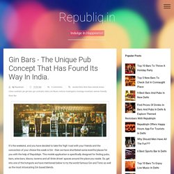 Gin Bars - The Unique Pub Concept That Has Found Its Way In India.