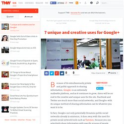 7 unique and creative uses for Google+ - TNW Google