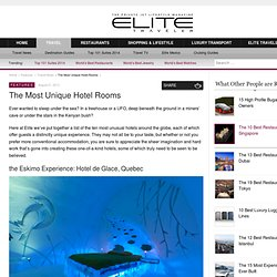 The Most Unique Hotel Rooms in the World