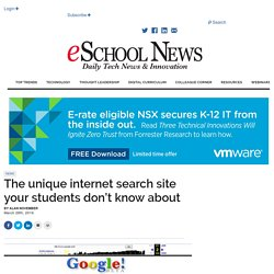 The unique internet search site your students don't know about
