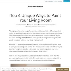 Top 4 Unique Ways to Paint Your Living Room – oikosmaintenance