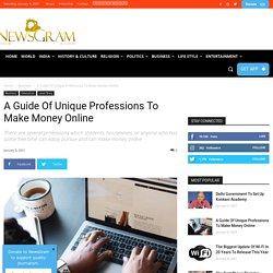 A Guide Of Unique Professions To Make Money Online