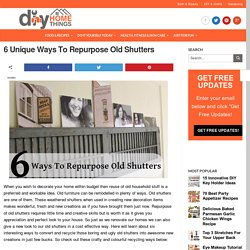6 Unique Ways To Repurpose Old Shutters