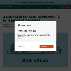 3 Unique B2B Sales Strategies Proven to Win More Customers