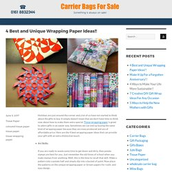 4 Best and Unique Wrapping Paper Ideas!! –Carrier Bags for Sale