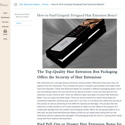 How to Find Uniquely Designed Hair Extension Boxes?: Home: Hair Extension Boxes