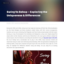 Swing Vs Bebop – Exploring the Uniqueness & Differences