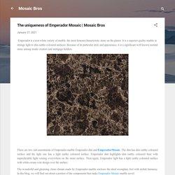 The uniqueness of Emperador Mosaic