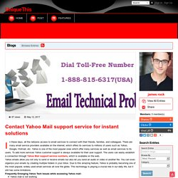 UniqueThis - Blog View - Contact Yahoo Mail support service for instant solutions