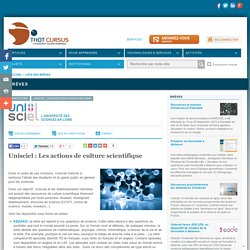 Unisciel : Les actions de culture scientifique