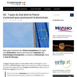 UE : 7 pays du Sud dont la France s'unissent pour promouvoir la blockchain