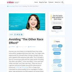 """Avoiding """"The Other Race Effect!"""""""
