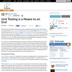 Unit Testing is a Means to an End
