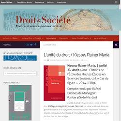 L'unité du droit / Kiesow Rainer Maria – Droit & Société