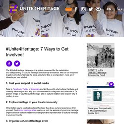 #Unite4Heritage: 7 Ways to Get Involved!