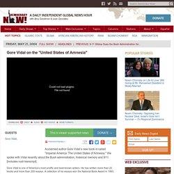 "Gore Vidal on the ""United States of Amnesia"""