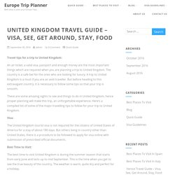 United Kingdom Travel Guide – Visa, See, Get Around, Stay, Food - Europe Trip Planner
