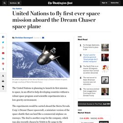 United Nations to fly first ever space mission aboard the Dream Chaser space plane