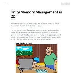 Unity Memory Tips in 2D
