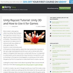 Unity Raycast Tutorial: Unity 3D and How to Use it for Games
