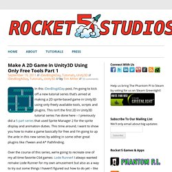 Make A 2D Game in Unity3D Using Only Free Tools Part 1