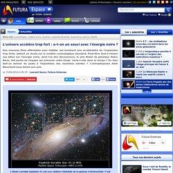 L'univers accélère trop fort : a-t-on un souci avec l'énergie noire ?