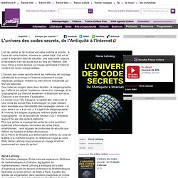L'univers des codes secrets, de l'Antiquité à l'Internet, de Hervé Lehning